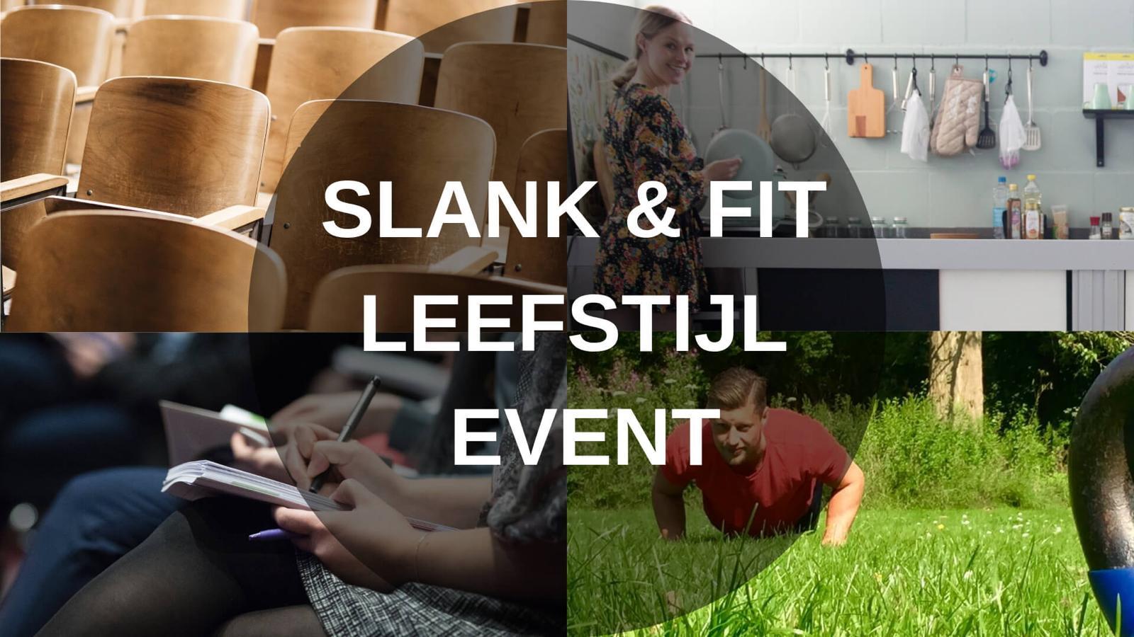 Leefstijl Event 'Slank & Fit' 9 maart 2019